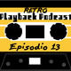 Retro Playback Podcast - Episodio 13 - El Mega Hombre
