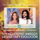 EL CAMBIO COMIENZA EN EL INTERIOR - ANANDA SANANDA - IV Encuentro AMIGOS, DESPERTAR Y EVOLUCIÓN