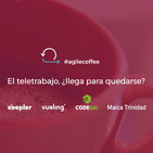 Keepler   #agilecoffee 3   El teletrabajo, ¿llega para quedarse?