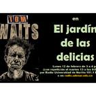 E jardín de las delicias - Tom Waits (21/02/2018)