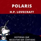 Polaris H. P. Lovecraft - Historias que necesitan ser contadas