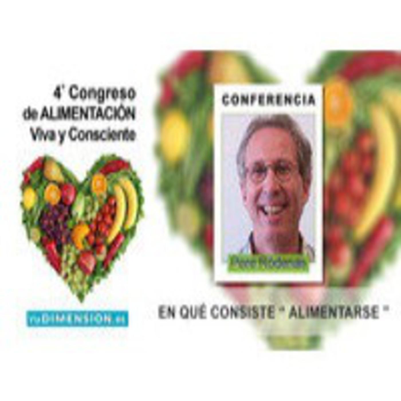 ¿ Cual es la Dieta ideal ? y en qué consiste Alimentarse, conferencia de Pere Ródenas
