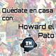 ZNP #Quedateencasa - Howard el Pato (1986), de Willard Huyck