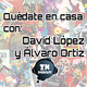 ZNP #Quedateencasa – Esto no va de nada, con Álvaro Ortíz y David López
