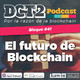 DCT2 Bloque 41 – El futuro de Blockchain