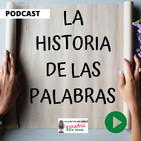 La Historia de las Palabras | Español Con Todo