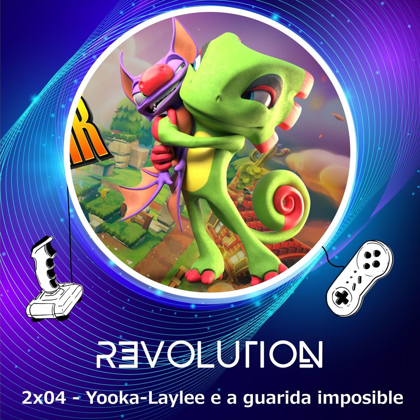 Revolution Podcast - 2x04 - Yooka-Laylee e a Guarida Imposible