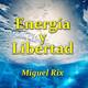 """Energía Libre Con """"Miguel Rix"""""""