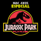 NaC 4x25: Especial Jurassic Park (Parque Jurásico, 1993)