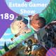 Demasiados juegos para la vida - Estado Gamer Show 189