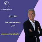 Ep. 28 Neuroventas. Con Joaquin Caraballo