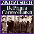Magnicidios en España... Del General Prim, al Almirante Carrero Blanco.