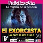 2x14. EL EXORCISTA 3/3 - LA BANDA SONORA. Mike Oldfield, Lalo Schifrin, Jack Nielsen Penderecki, bso. Frikilosofia.