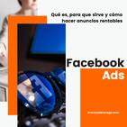 ¿Qué es Facebook Ads, para qué sirve y cómo hacer anuncios rentables?