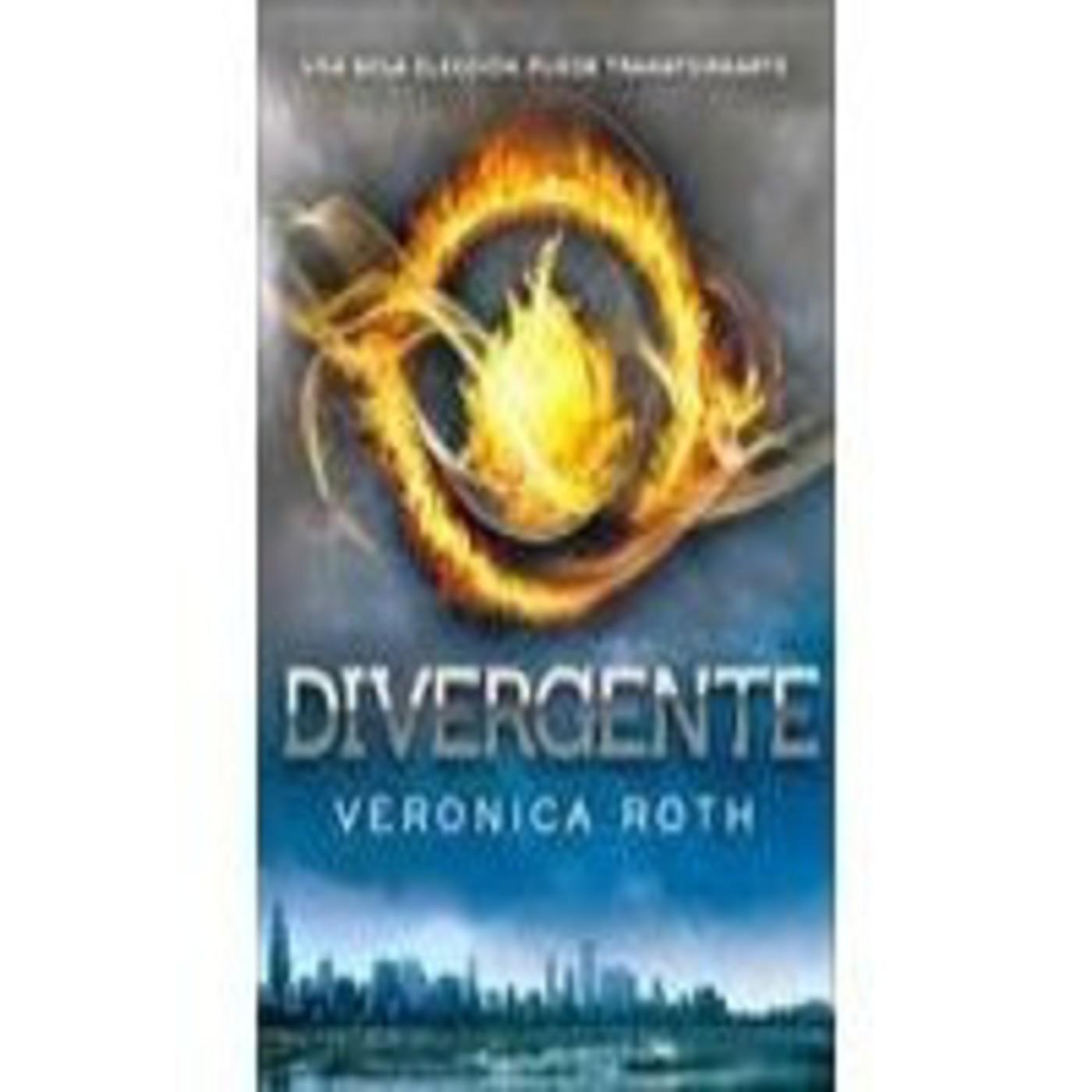 Divergente, de Verónica Roth - cap 1,2,3,4 y 5