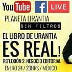 Planeta Urantia #SinFiltros - Reflexión 2: NEGOCIO EDITORIAL
