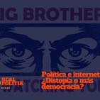 Política e Internet: ¿distopía o más democracia?