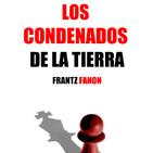 215 - Condenados de la tierra (Sartre sobre Fanon con Gil de San Vicente)