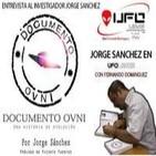 """Ufoleaks """"Documento OVNI, entrevista a Jorge Sanchez"""""""