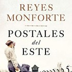 Entrevista Reyes Monforte - Postales del Este