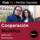 Cooperación Modélica – Mercè Brey / Club 21 – David Escamilla