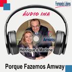 Porque Fazemos Amway - Henrique e Marlene Almeida