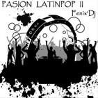 Fenix Dj - Pasión Latinpop 02 [Lo que yo quiero]
