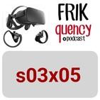 Frikquency 03x05: De Realidad Virtual, Monza y opiniones de los últimos estrenos de cine.