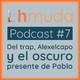 HACHE MUDA Podcast #7 | Del trap, Alexelcapo y el oscuro presente de Pablo