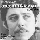 """Programa 12. """"Creaciones de Chico Buarque (II parte)"""" (Radio Musicas do Brasil e mais)"""