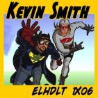 [ELHDLT] 1x06 Especial Kevin Smith