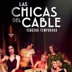 Las Chicas del Cable T 1-3: Las Mentiras #Drama #Amistad #peliculas #podcast #audesc