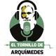 El Tornillo de Arquímedes en Cuarentena: Episodio 1