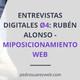 Entrevistas Digitales Ø4: Posicionando tu blog para vivir de él. Rubén Alonso de miposicionamientoweb.es