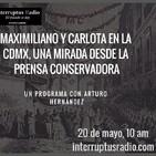 Maximiliano y Carlota en la #CDMX, una mirada desde la prensa conservadora