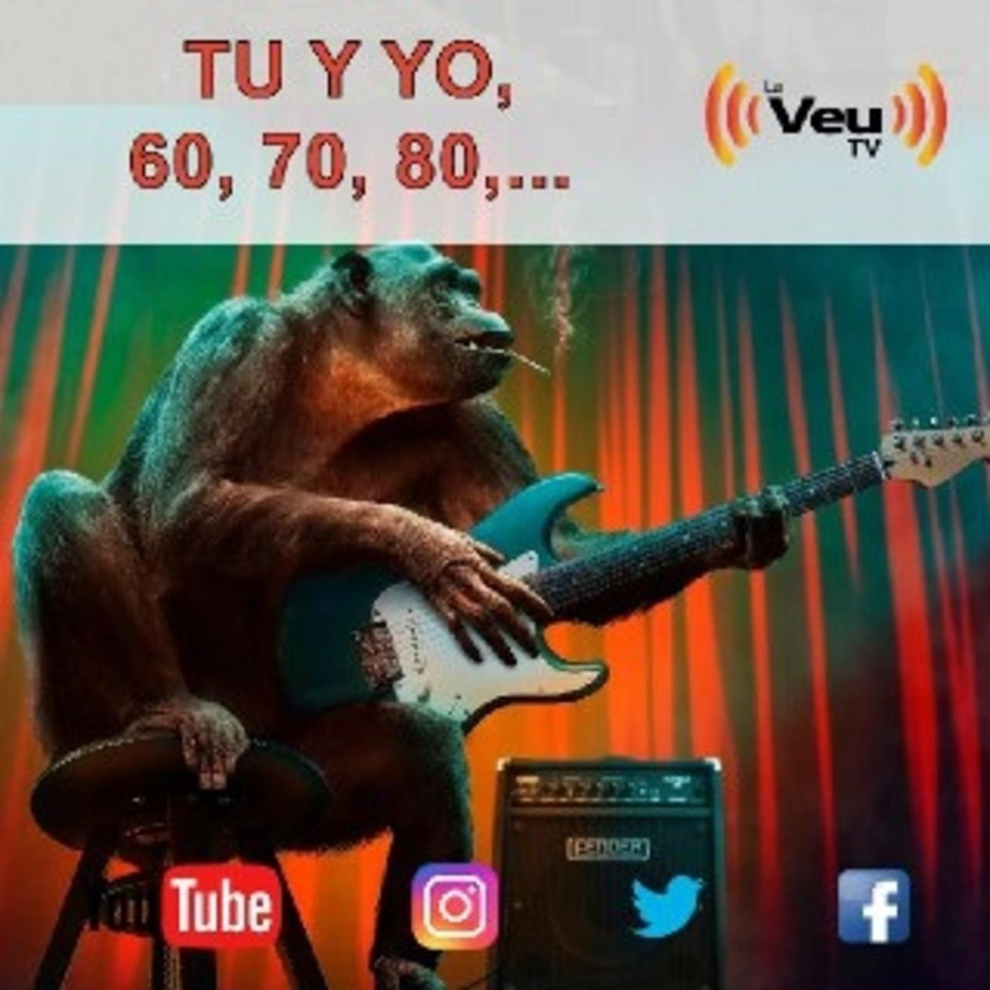TU Y YO LOS 60, 70, 80, 90 Y... 19 de octubre 2020