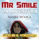 Luces en el Horizonte: MR. SMILE (Con Daniel Múgica)