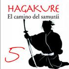 580   HAGAKURE, el camino del Samurai 05 (Mushin)