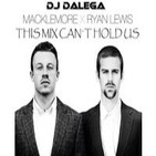 Dj Dalega - Macklemore & Ryan Lewis - This Mix Can´t Hold Us