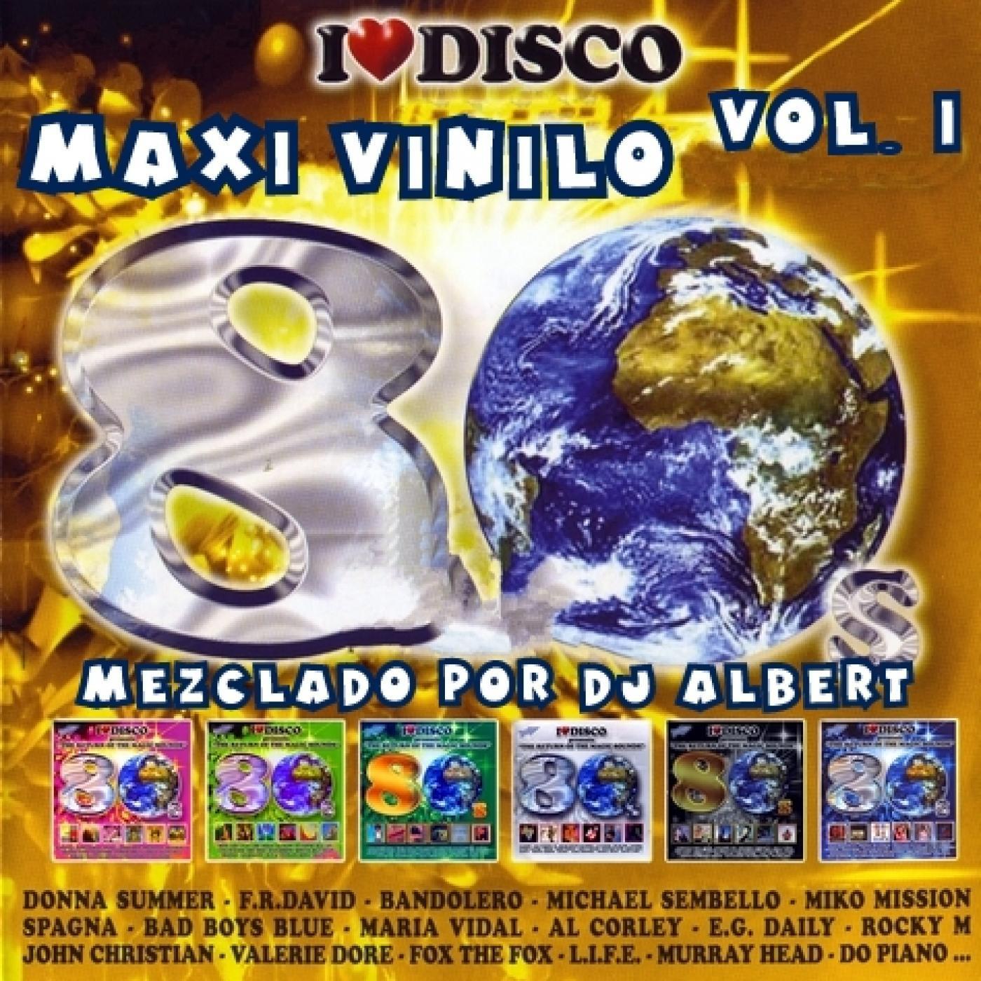 I LOVE DISCO MAXI VINILO (80 Mix) VOL. 1 Mezclado por DJ Albert