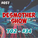 Desmother Show #051 [T02 - #34]