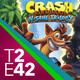 2x42 - Crash Bandicoot y Aprender en YouTube (30/06/17)