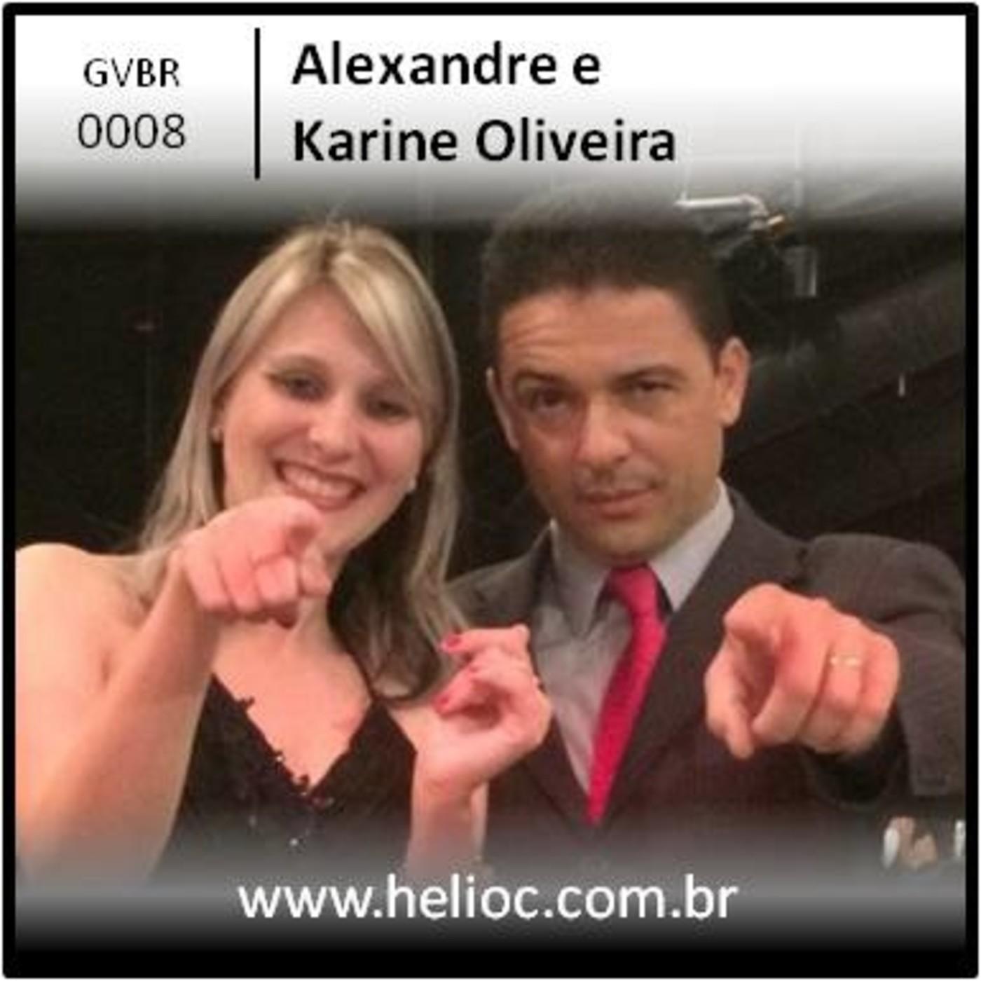 GVBR 0008 - Desistir E Para Os Fracos - Alexandre e Karine Oliveira