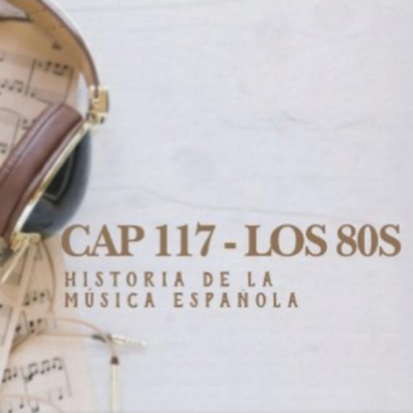 Programa 117 de Historia de la Música Española (Especial 80s)