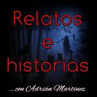 Relatos e historias, con Adrián Martínez_ EL APARECIDO
