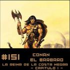 #151 CONAN - La reina de la costa negra (capítulo 1/5)