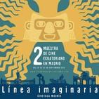 María Cristina Carrillo nos presenta la Muestra de Cine Ecuatoriano Línea Imaginaria