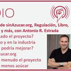 Episodio 154: Evolución de sinAzucar.org, Regulación, Libro, Críticas típicas, Desafíos y más, con Antonio R. Estrada