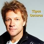 Tipos Oscuros 116 - El cine de Jon Bon Jovi