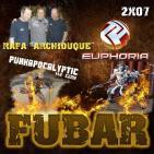 FUBAR 2X07 - Archiduque - Punkapokalyptic - Euphoria